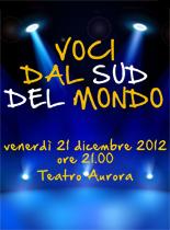 Voci dal Sud del mondo - 21 dicembre 2012 ore 21, Teatro Aurora, Marghera